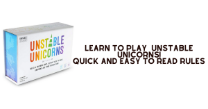 Unstable Unicorn Rules to help you learn how to play